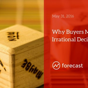 Why Buyers Make Irrational Decisions