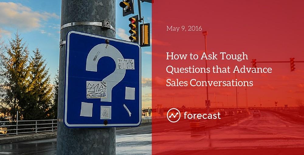 Want to Close More Deals? Ask Tough Questions