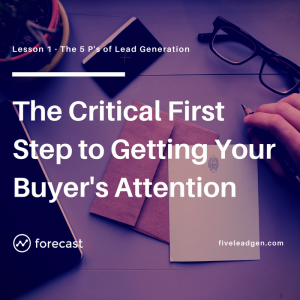 The Critical First Step to Getting (and Keeping) Your Buyer's Attention