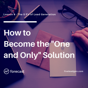 """How to Become the """"One and Only"""" Solution to Your Buyer's Problem"""