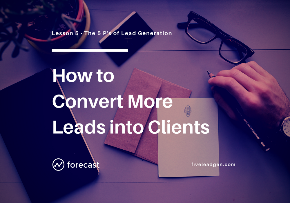 How to Craft an Offer that Converts More Leads into Paying Clients