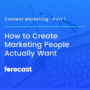How to Create Marketing People Actually Want