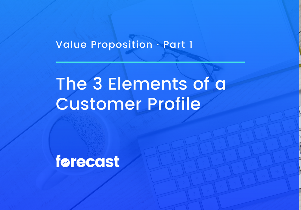 The 3 Elements of a Customer Profile