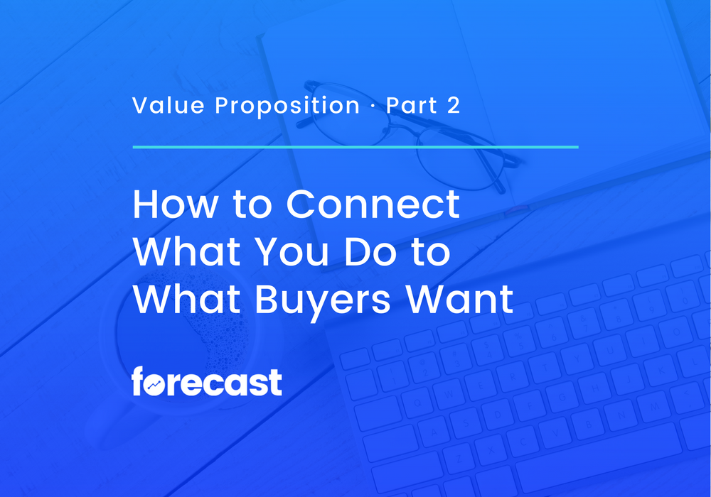 How to Connect What You Do to What Buyers Want