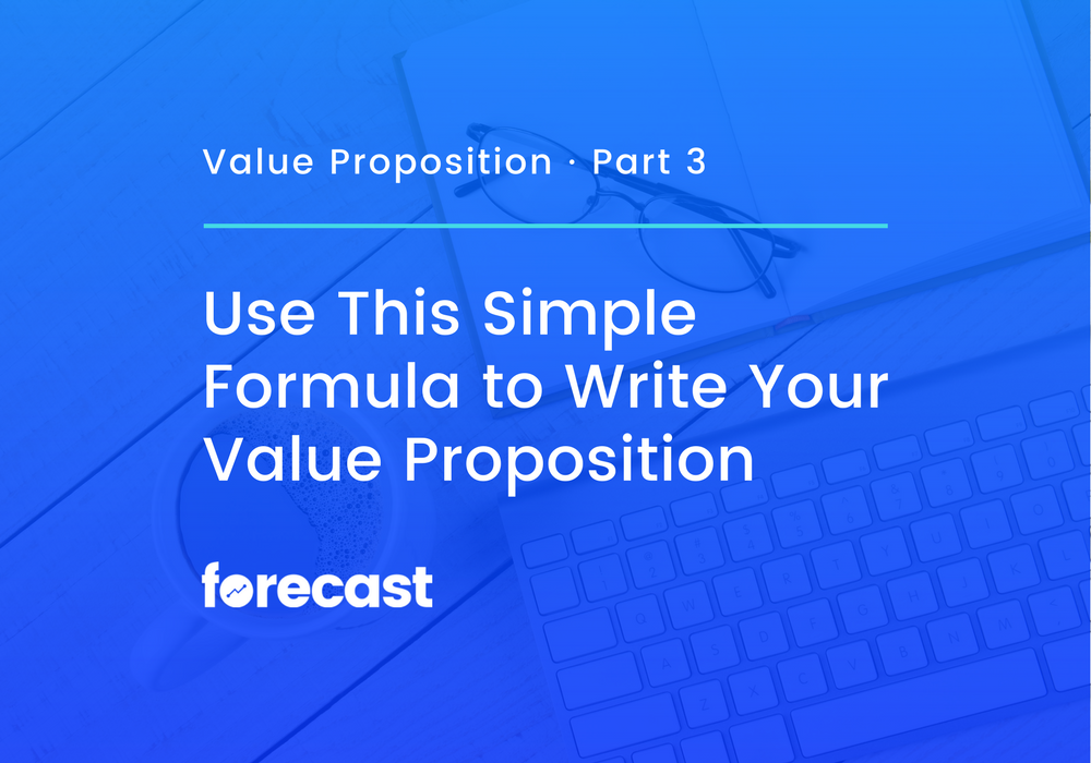 Use This Simple Formula to Write Your Value Proposition