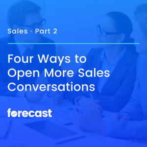 4 Ways to Open More Sales Conversations