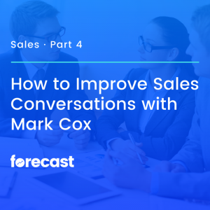 How to Improve Sales Conversations with Mark Cox
