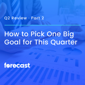 How to Pick One Big Marketing Goal for this Quarter