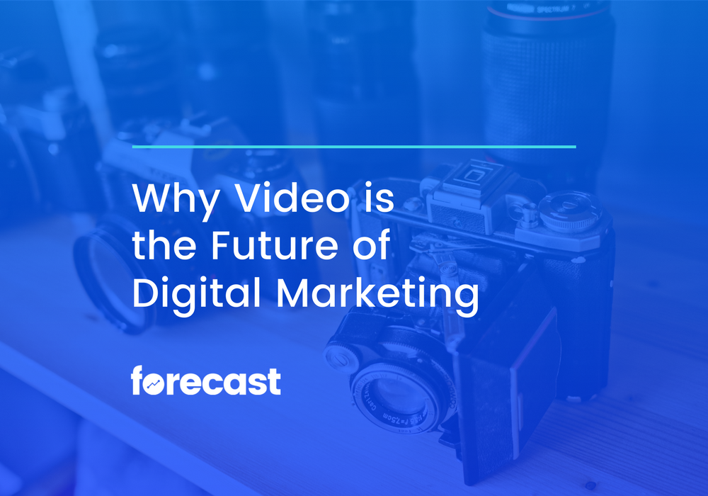 Why Video is the Future of Digital Marketing