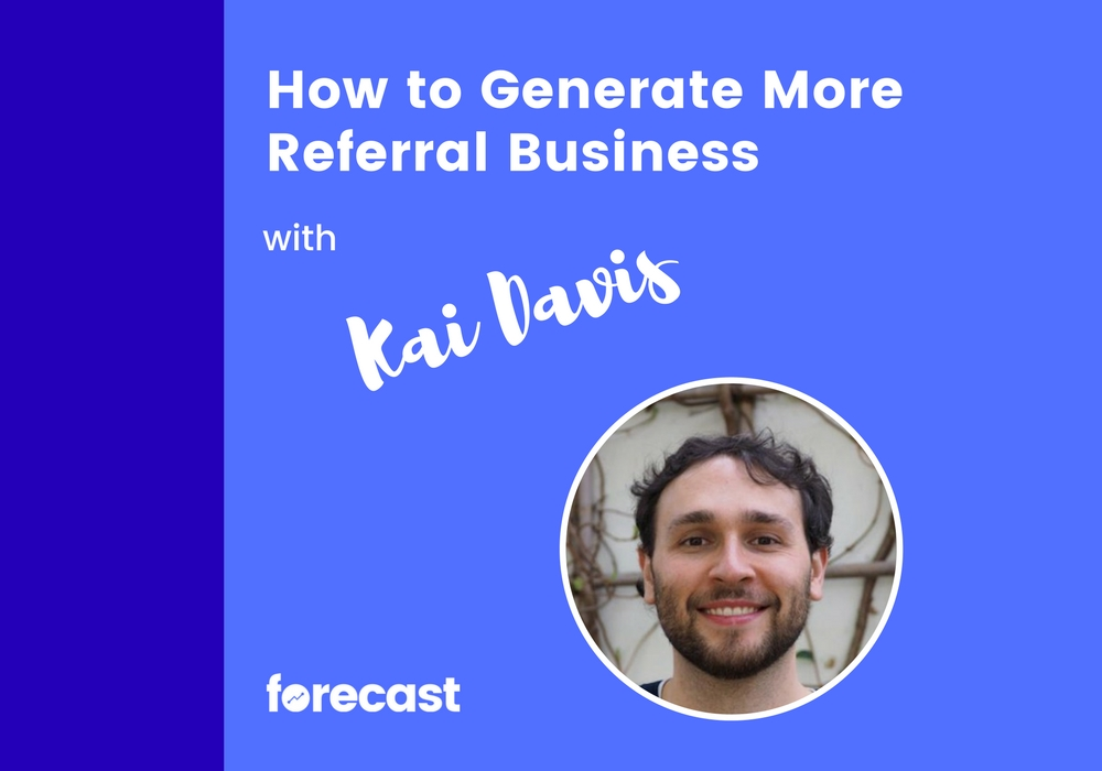 How to Generate More Referral Business with Kai Davis