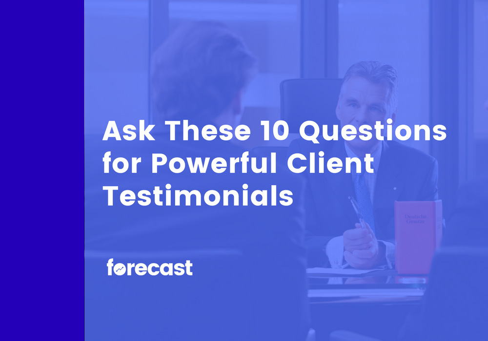Ask These 10 Questions for Powerful Client Testimonials