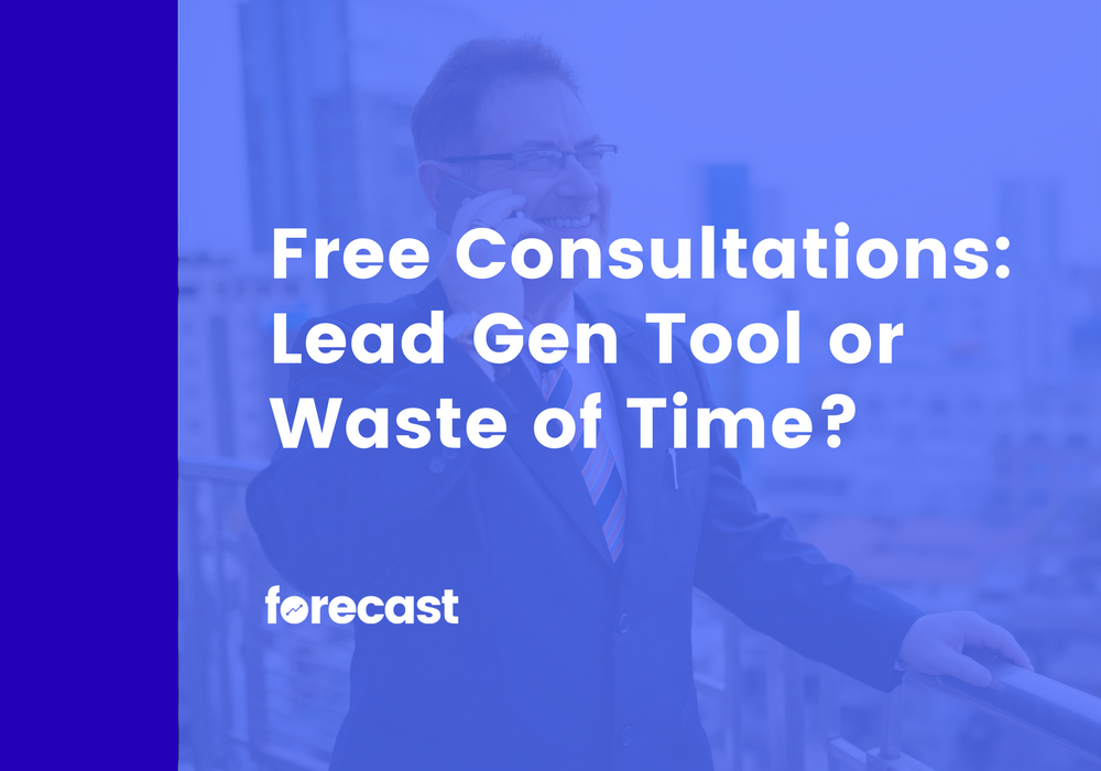 Free Consultations: Lead Gen Tool or Waste of Time?