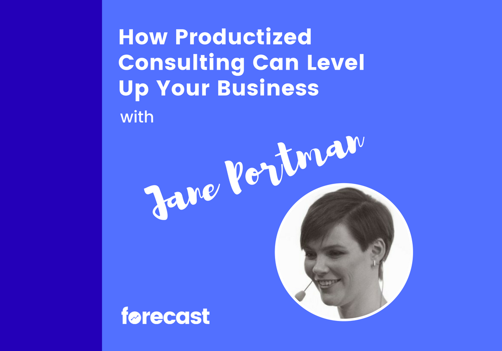 How Productized Consulting Can Level Up Your Business with Jane Portman