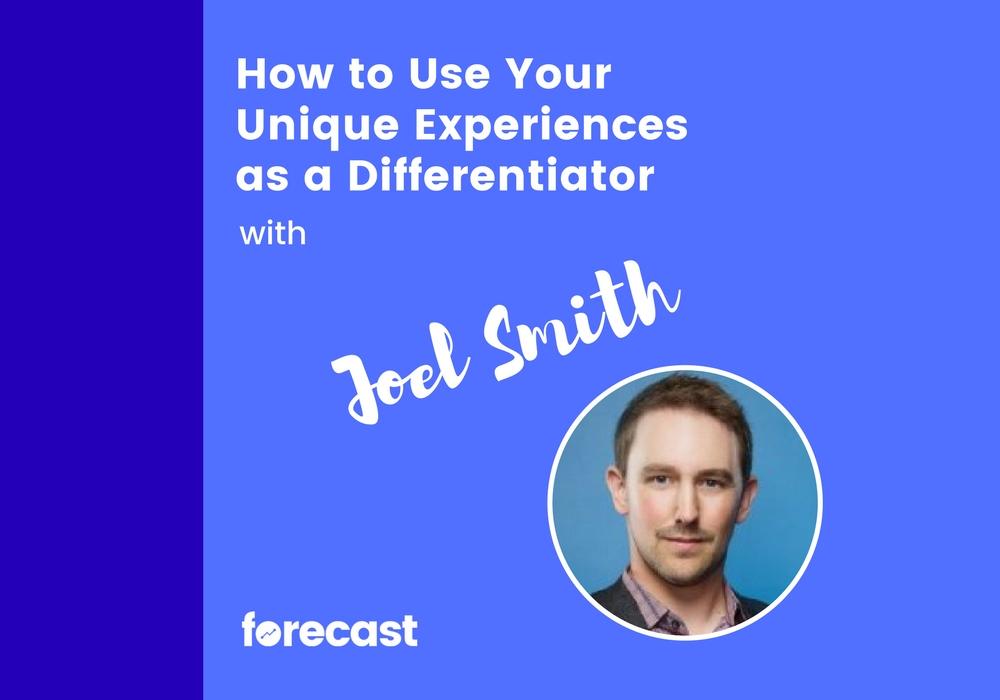 How to Use Your Unique Experiences as a Differentiator with Joel Smith