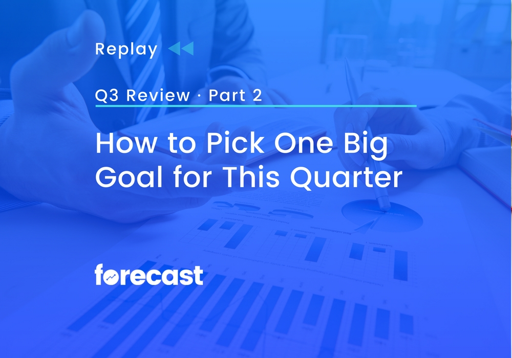 REPLAY: How to Pick One Big Marketing Goal for this Quarter