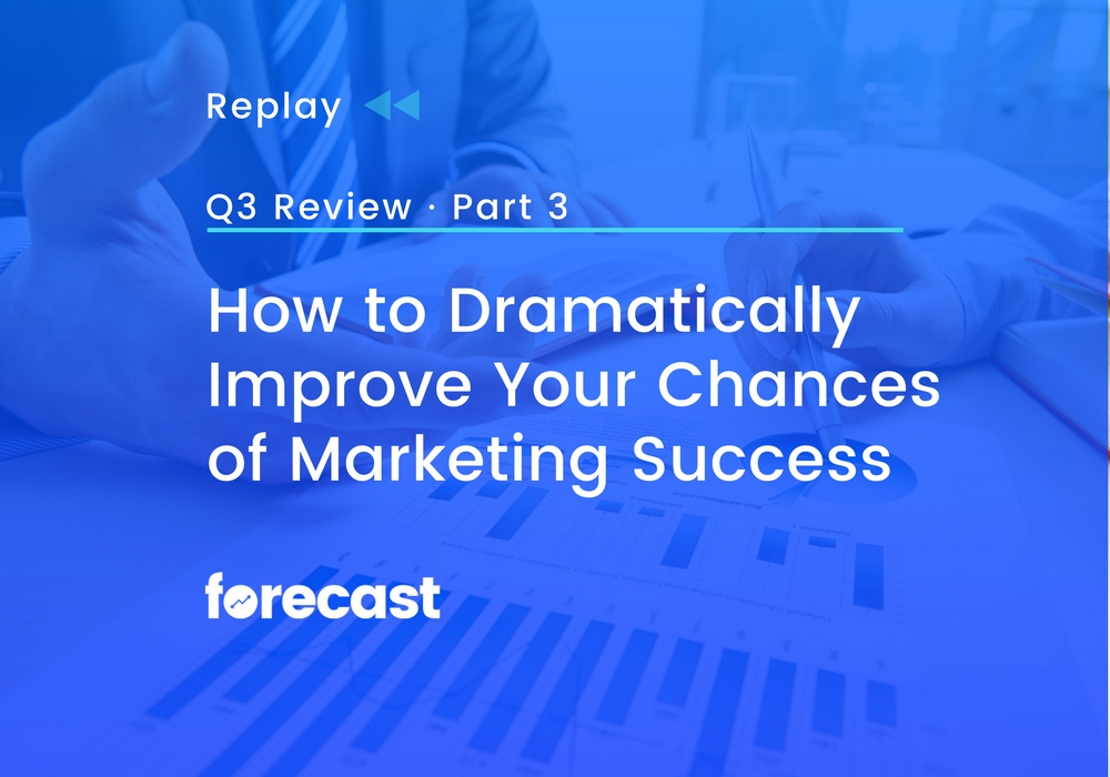 REPLAY: How to Dramatically Improve Your Chances of Marketing Success