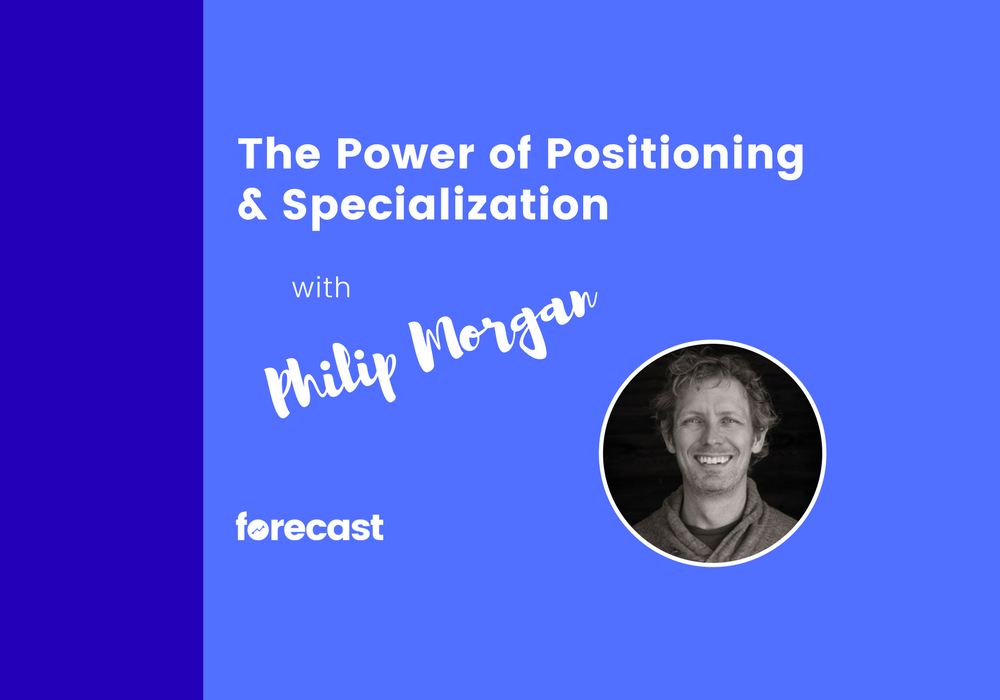 The Power of Positioning and Specialization with Philip Morgan