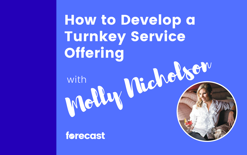 How to Develop a Turnkey Service Offering with Molly Nicholson