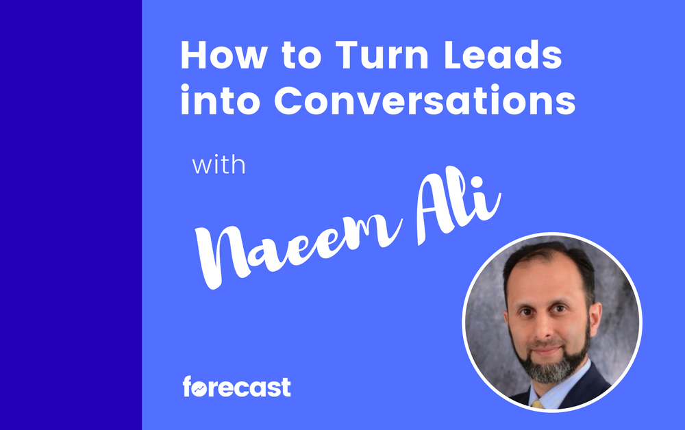 How to Turn Leads into Conversations with Naeem Ali