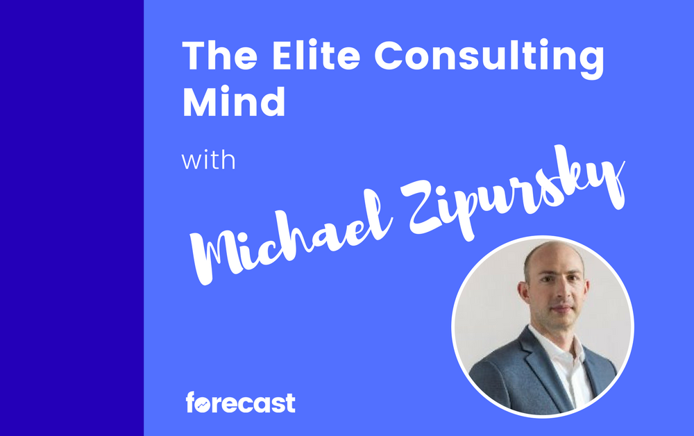 The Elite Consulting Mind with Michael Zipursky