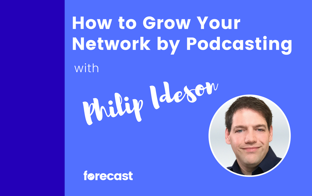 How to Grow Your Network by Podcasting with Philip Ideson