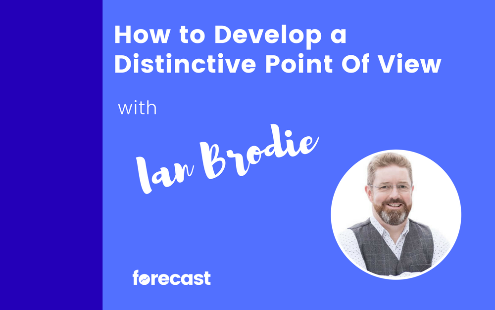 How to Develop a Distinctive Point Of View with Ian Brodie