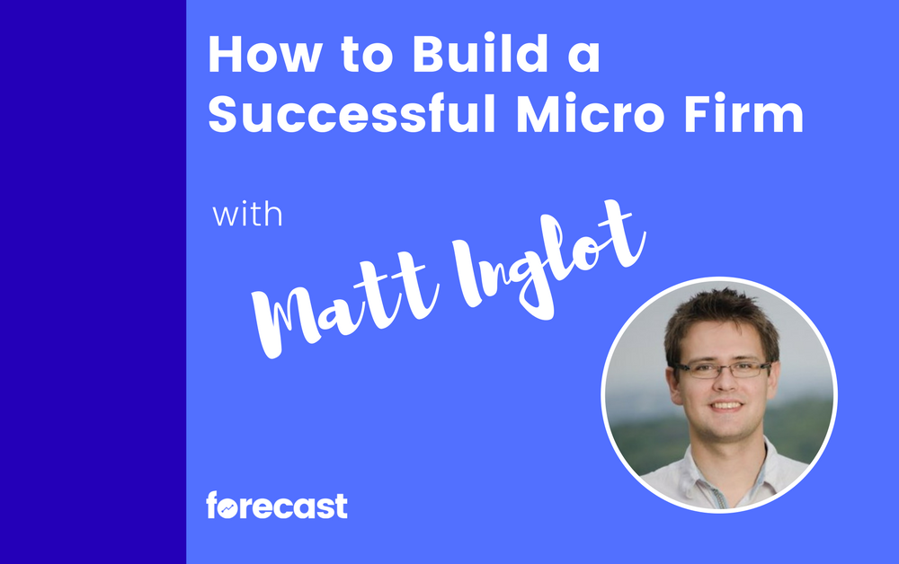 How to Build a Successful Micro Firm with Matt Inglot