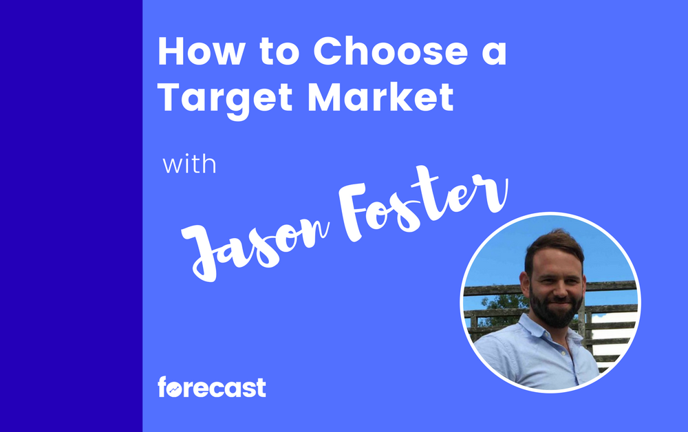How to Choose a Target Market with Jason Foster