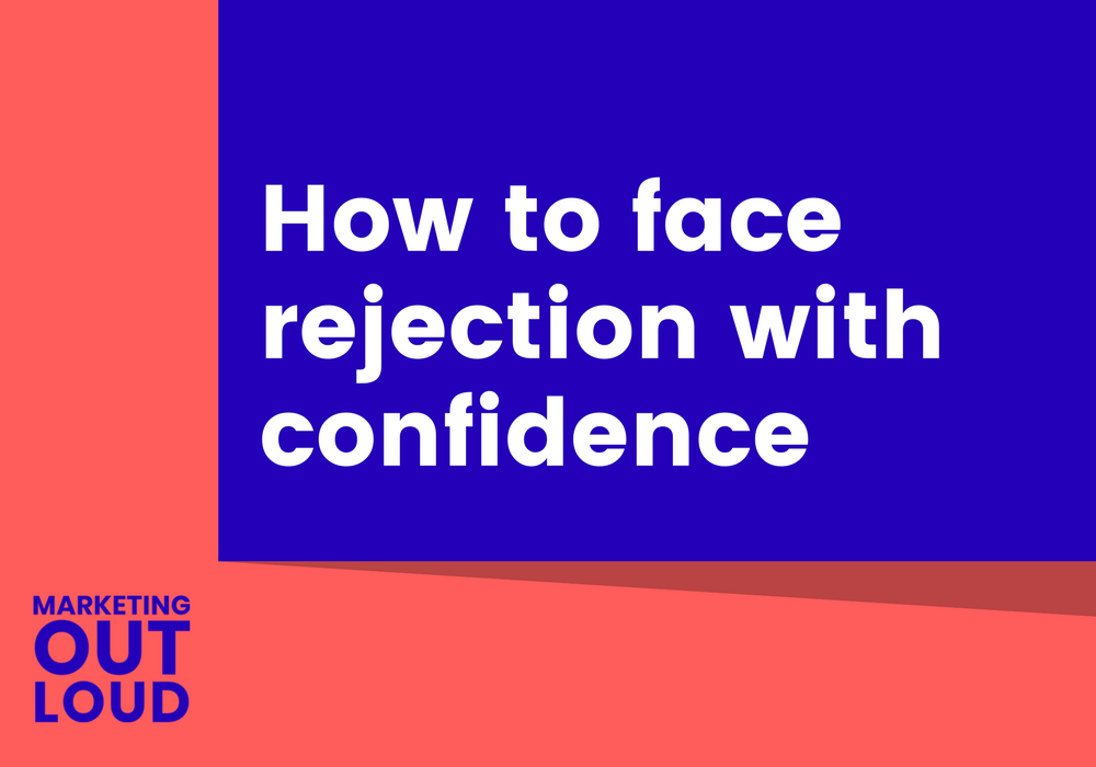 How to face rejection with confidence