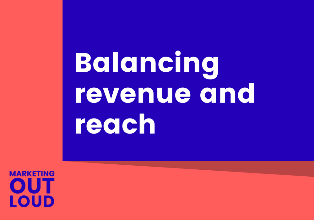 Balancing revenue and reach