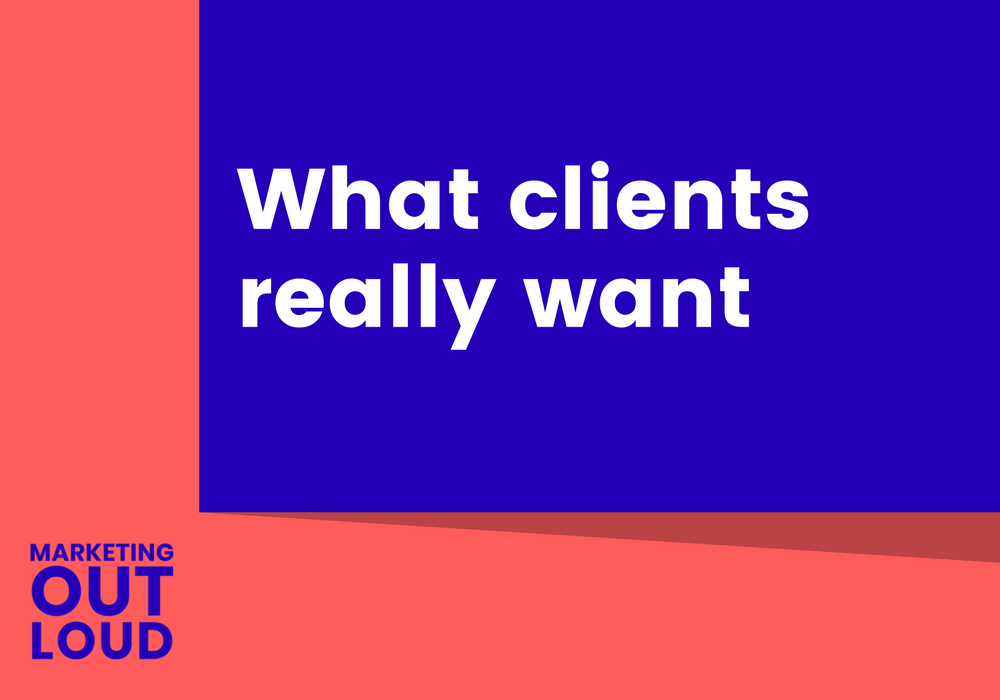 What clients really want