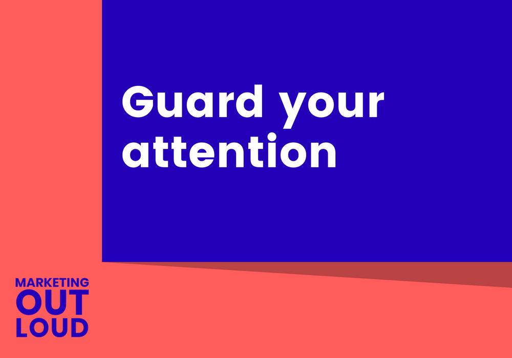 Guard your attention