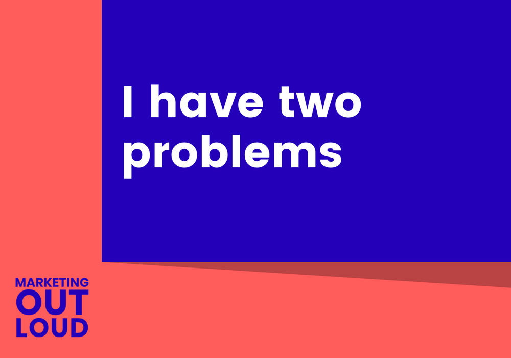 I have two problems