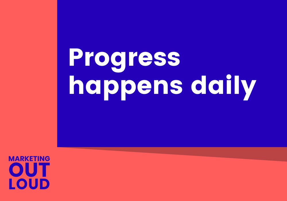 Progress happens daily