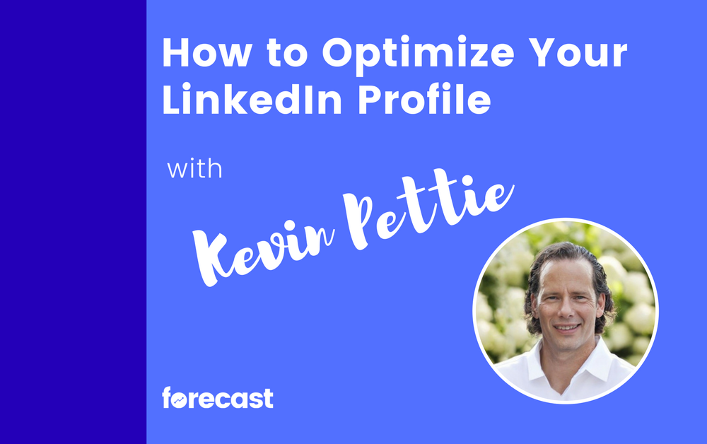 How to Optimize Your LinkedIn Profile with Kevin Pettie