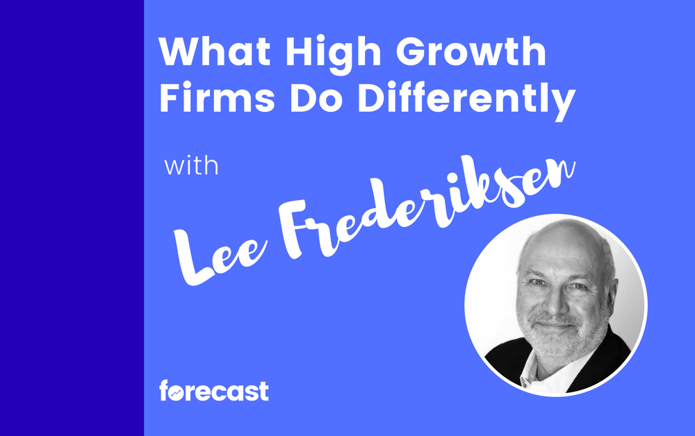 What High Growth Firms Do Differently with Lee Frederiksen