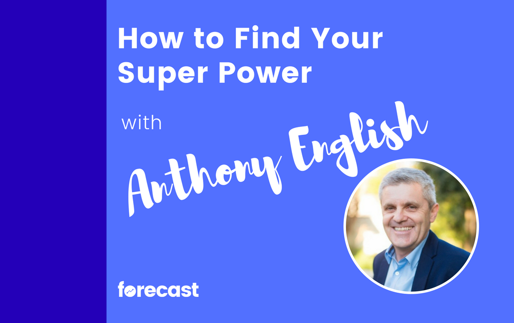 How to Find Your Super Power With Anthony English