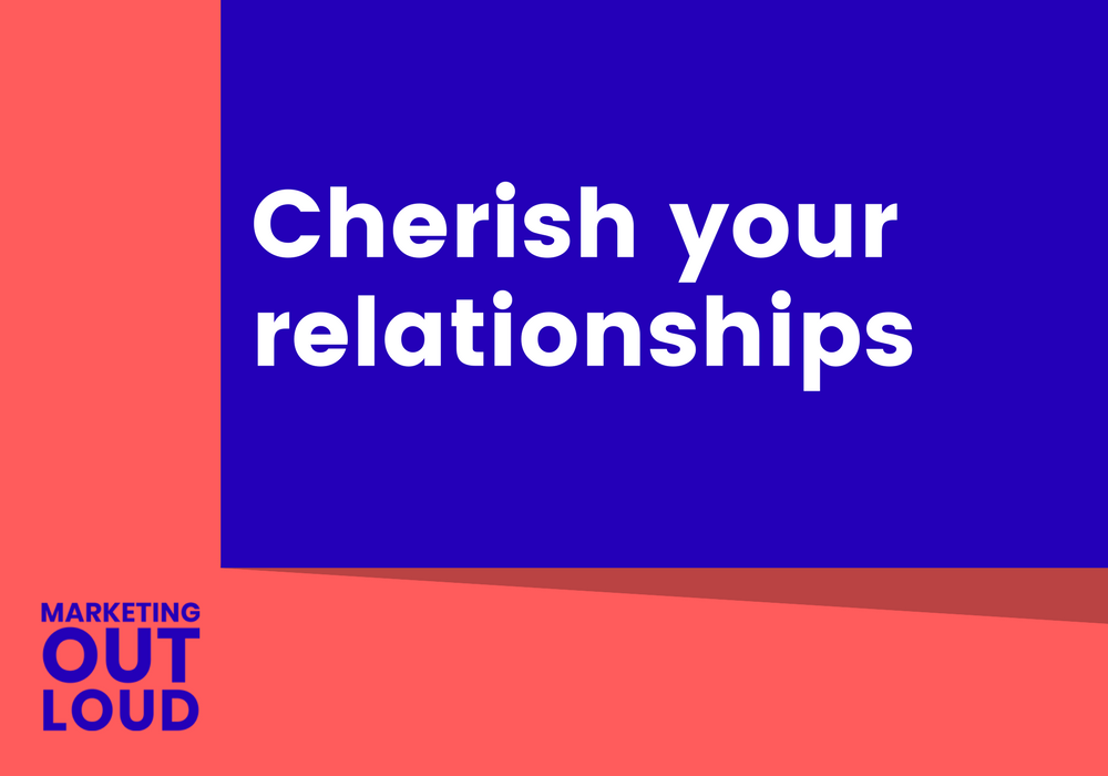 Cherish your relationships