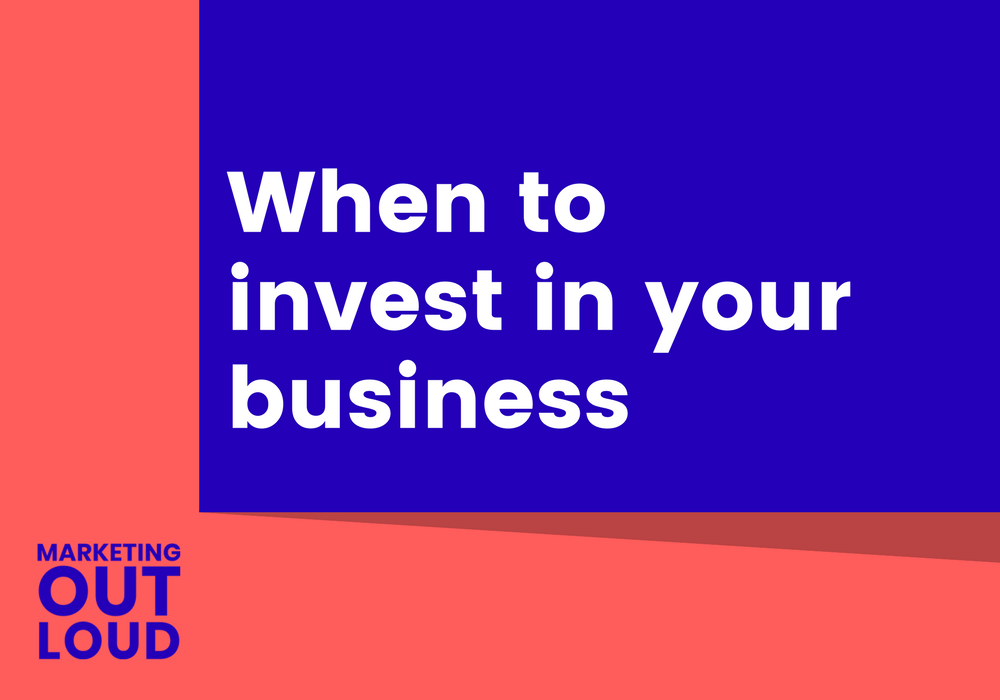 When to invest in your business