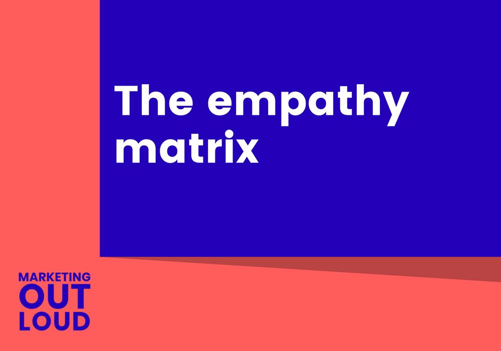 The empathy matrix