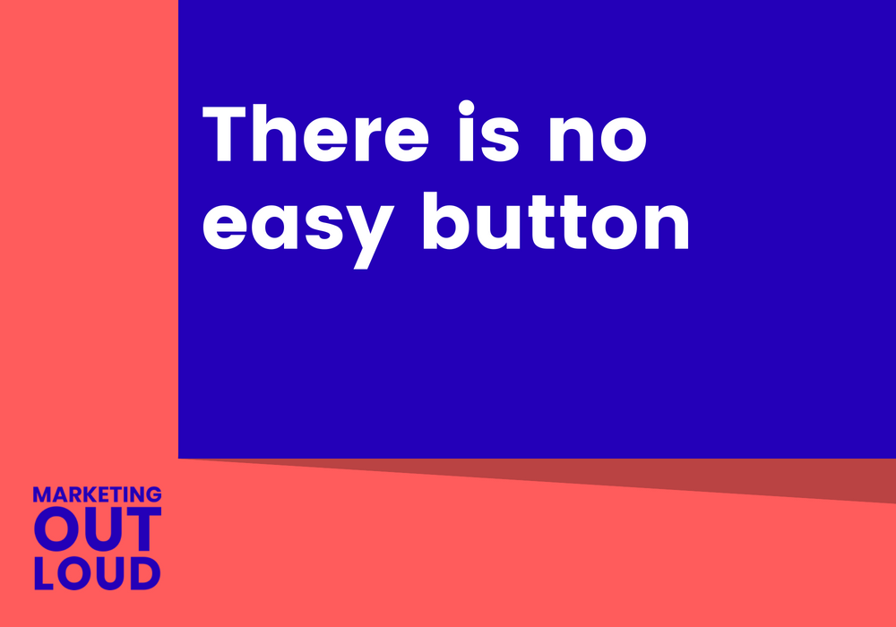 There is no easy button