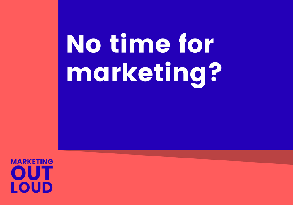 No time for marketing?