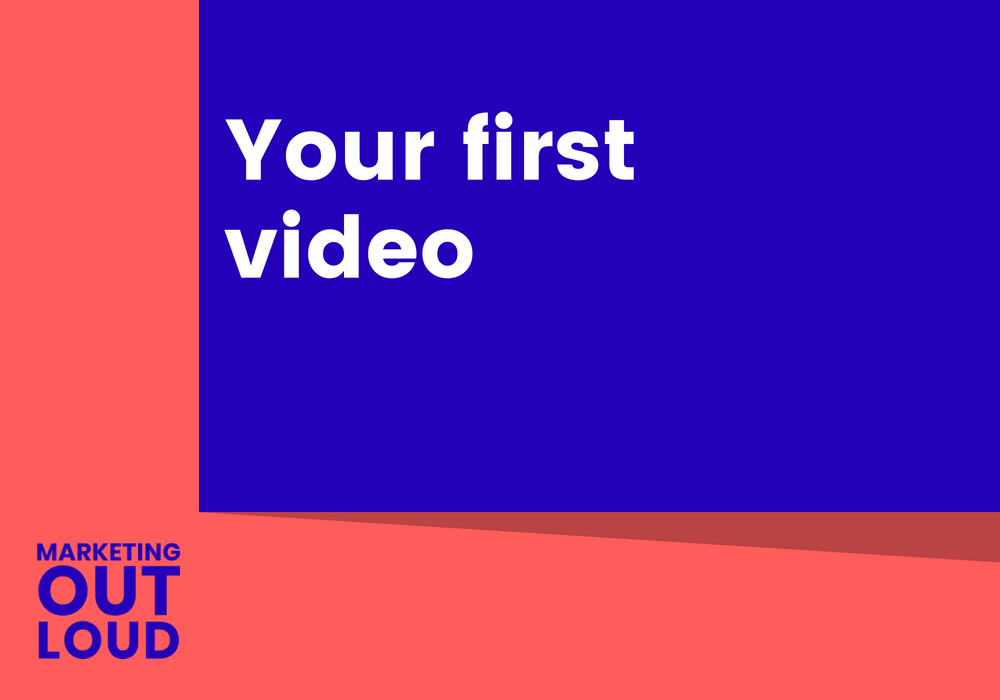 Your first video