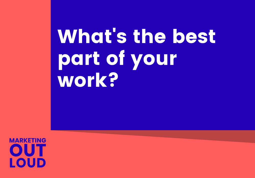 What's the best part of your work?