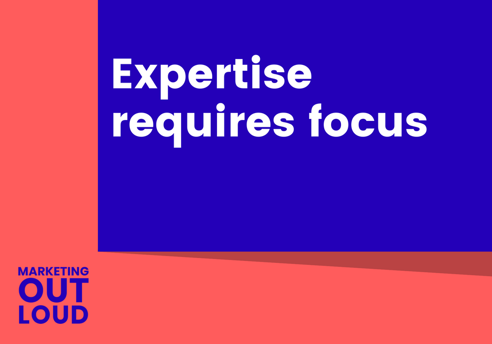 Expertise requires focus