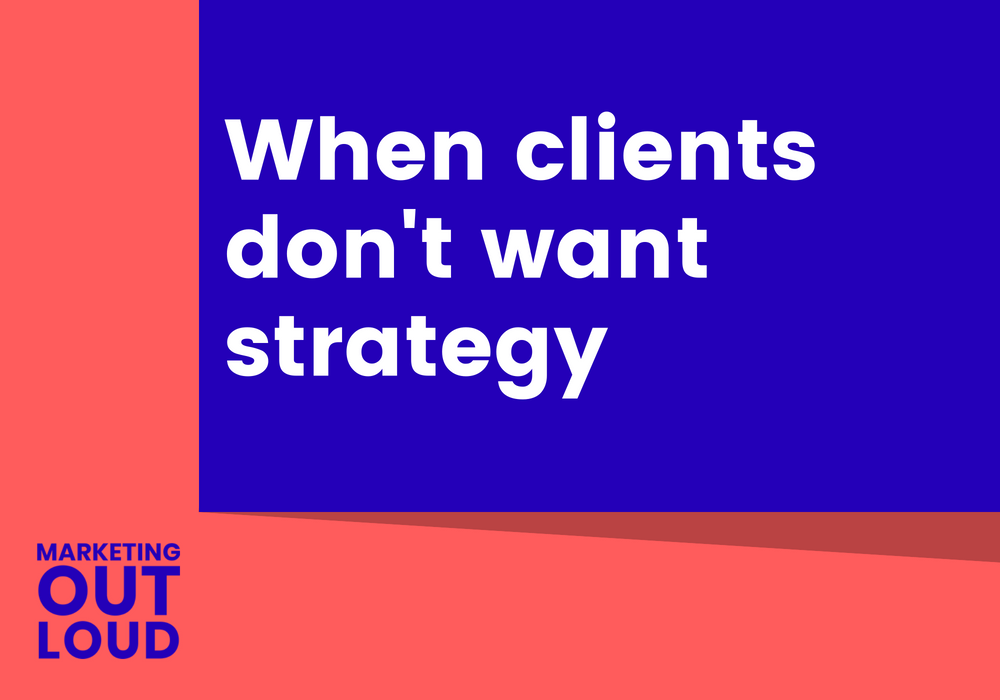 When clients don't want strategy