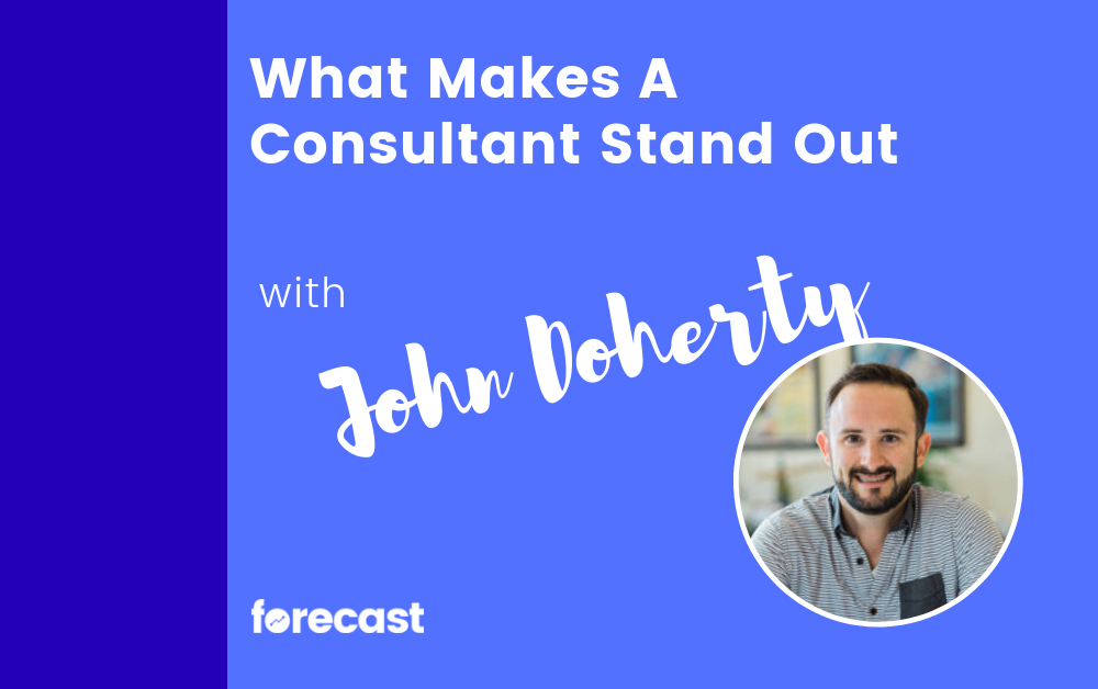 What Makes A Consultant Stand Out with John Doherty