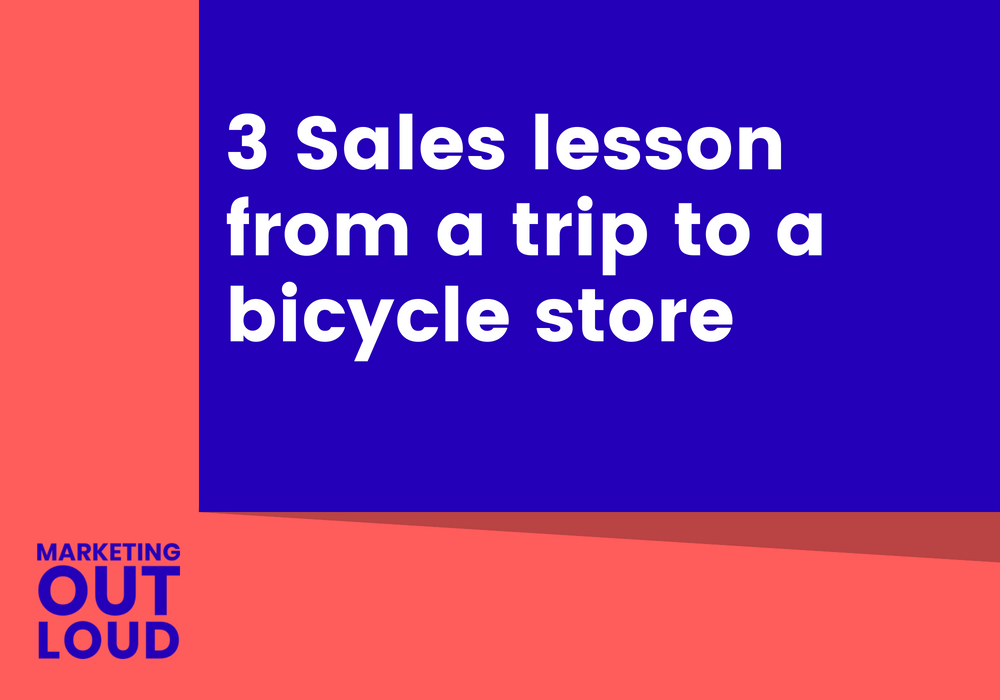 3 Sales lesson from a trip to a bicycle store