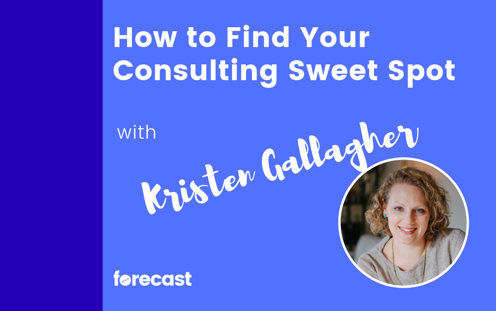 How to Find Your Consulting Sweet Spot With Kristen Gallagher