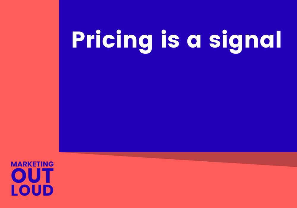 Pricing is a signal